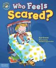 Who Feels Scared? 9781575423746 by Sue Graves Hardcover