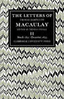 The Letters of Thomas Babington MacAulay: Volume 2: March 1831-December 1833 by Thomas Pinney, Thomas MacAulay (Paperback, 2008)