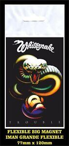 Whitesnake-Trouble-FLEXIBLE-BIG-MAGNET-IMAN-GRANDE