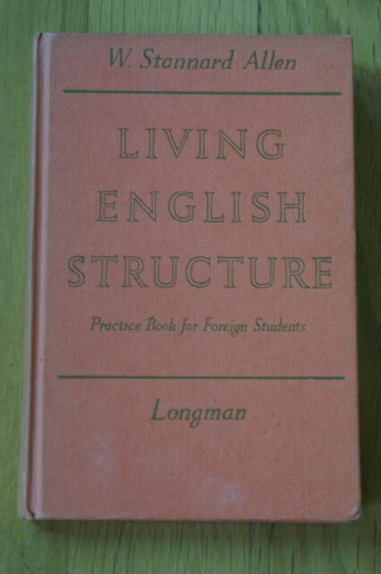 Living English Structure. A Practice Book for foreign Students Stannard Allen