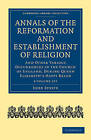 Annals of the Reformation and Establishment of Religion: And Other Various Occurrences in the Church of England, During Queen Elizabeth's Happy Reign by John Strype (Multiple copy pack, 2010)