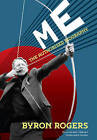 Me: The Authorised Biography by Byron Rogers (Hardback, 2009)