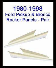 1980-1998 FORD PICKUP TRUCK F-100 F150 & 250 1980-1996 BRONCO ROCKER PANELS PAIR