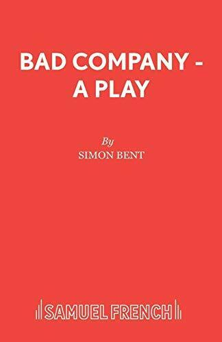 Bad Company - A Play.by Bent, Simon  New 9780573017230 Fast Free Shipping.#