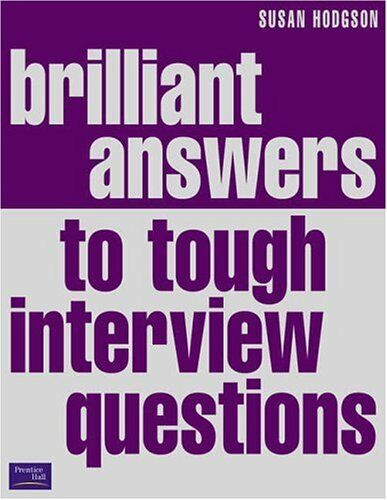 1 of 1 - Brilliant Answers to Tough Interview Questions: Smart Responses to Whatever Th,