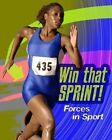Win That Sprint: Forces in Sport by Angela Royston (Paperback, 2016)