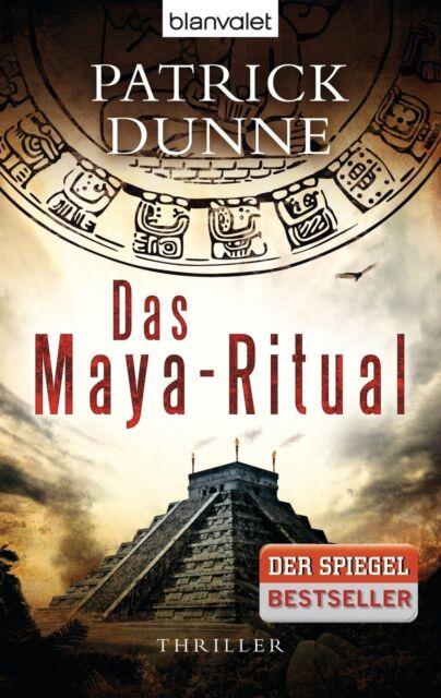 Dunne, Patrick - Das Maya-Ritual: Thriller /4