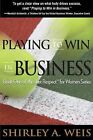 Playing to Win in Business by Shirley a Weis (Paperback / softback, 2015)