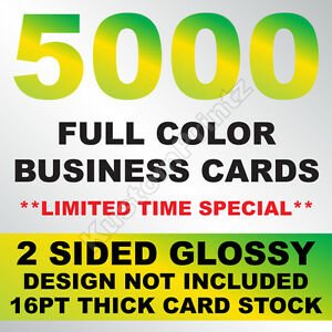 5000 FULL COLOR BUSINESS CARDS W/ YOUR ARTWORK READY TO PRINT - 2 SIDED GLOSSY