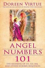 Angel Numbers 101 : The Meaning of 111, 123, 444, and Other Number Sequences by Doreen Virtue (2008, Paperback)