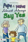 Papa and Nana Almost Always Say Yes by Nancy Humes (Paperback / softback, 2011)