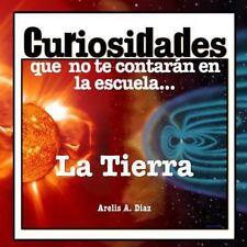 Curiosidades Que No Te Contarán en la Escuela: La Tierra : Curiosidades Que...