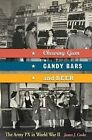 Chewing Gum, Candy Bars, and Beer: The Army PX in World War II by James J. Cooke (Hardback, 2010)