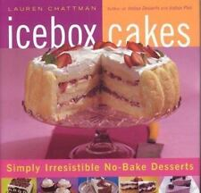 Icebox Cakes: Simply Irresistible No-Bake Desserts - LikeNew - Chattman, Lauren
