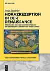 Horazrezeption in Der Renaissance: Strategien Der Horazkommentierung Bei Cristoforo Landino Und Denis Lambin by Anja Stadeler (Hardback, 2015)