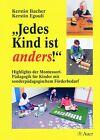 ' Jedes Kind ist anders!' von Kerstin Bacher und Kerstin Egouli (2006, Geheftet)