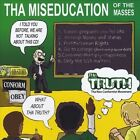 Tha Miseducation of the Masses by Tha Truth (CD, May-2010, Creativity)
