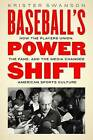 Baseball's Power Shift: How the Players Union, the Fans, and the Media Changed American Sports Culture by Krister Swanson (Hardback, 2016)