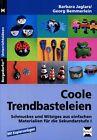 Coole Trendbasteleien von Georg Bemmerlein und Barbara Jaglarz (2007, Geheftet)