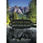 Another Time Another Place 9781481719339 by Mary Verdick Hardcover
