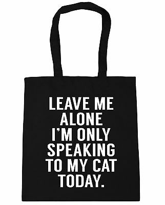 Leave me alone I/'m speaking to my cat today Tote Shopping Gym Beach Bag 42cm x38