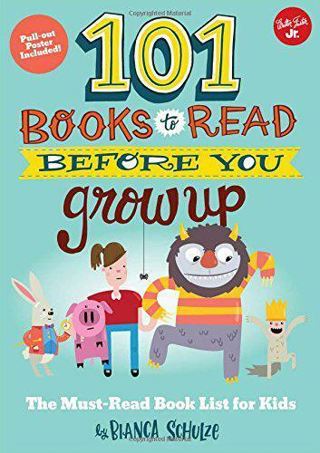 101 Libros To Read Before You Grow hasta : The Must-Read Lista para Niños (101