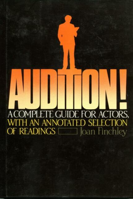 Audition! A Complete Guide for Actors, With Annotated Selection of Readings 1984