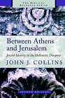 Between Athens and Jerusalem by John J. Collins (Paperback, 1999)