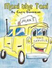 Maxi The Taxi 9781451285093 by Chris Dembinski Paperback
