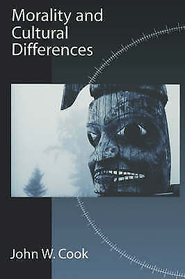 Morality and Cultural Differences by John W. Cook (Paperback, 2002)