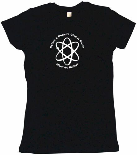 Science Doesn/'t Give A Damn What You Believe W// Atom Symbol Womens Tee Shirt