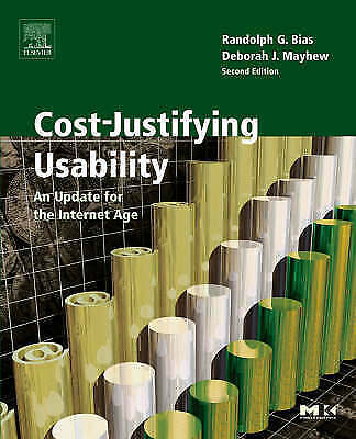 Cost-Justifying Usability: An Update for the Internet Age (Interactive ...