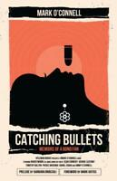 Catching Bullets: Memoirs of a Bond Fan by Mark O'Connell   Paperback Book   978
