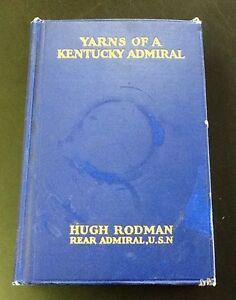 Yarns-of-a-Kentucky-Admiral-by-Hugh-Rodman-1928-Hardcover-1st-edition