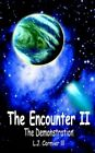 The Encounter II The Demonstration by L J Cormier III 9781418481957