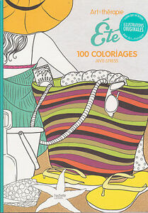 Art Therapie Ete 100 Coloriages Anti Stress Hachette Ebay