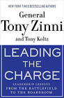Leading the Charge: Leadership Lessons from the Battlefield to the Boardroom by General Tony Zinni, Tony Koltz (Paperback, 2010)