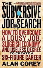 The Subversive Job Search: How to Overcome a Lousy Job, Sluggish-ExLibrary