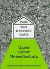 Das gesunde Haus von Hubert Palm (1992, Gebundene Ausgabe)