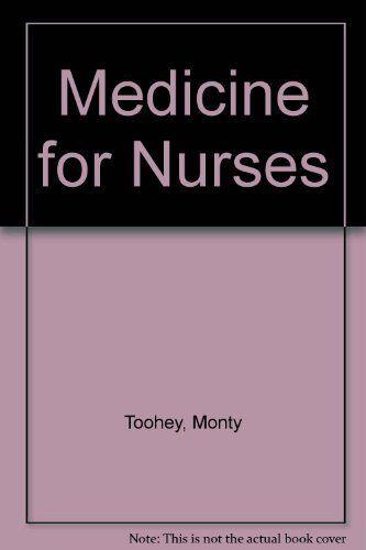 Medicine for Nurses,Monty Toohey, A. Bloom