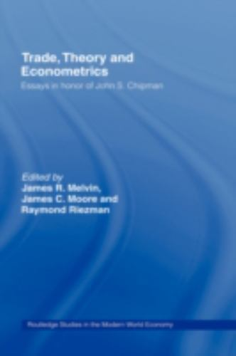 Routledge Studies in the Modern World Economy: Trade, Theory and Econometrics...