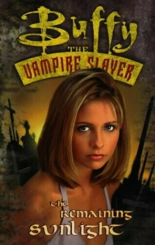 Joe Paperback Book The Buffy the Vampire Slayer Remaining Sunlight by Bennett