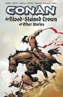 Conan: The Blood-stained Crown & Other Stories by Kurt Busiek (Paperback, 2008)