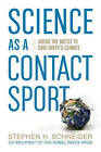Science as a Contact Sport: Inside the Battle to Save Earth's Climate by Dr. Stephen H. Schneider (Paperback, 2009)