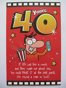 FANTASTIC 3 FOLD COLOURFUL FUNNY POEM YOURE 40 40TH BIRTHDAY
