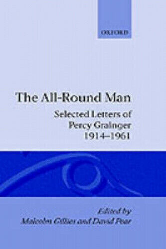 The All-round Man: Selected Letters of Percy Grainger, 1914-61.