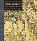 Holland on Paper in the Age of Art Nouveau by Clifford S. Ackley, Katherine Harper (Hardback, 2014)