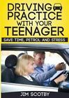 Driving Practice with Your Teenager by Jim Scotby (Paperback / softback, 2013)