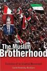The Muslim Brotherhood: Evolution of an Islamist Movement by Carrie Rosefsky Wickham (Hardback, 2013)