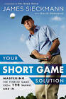 Your Short Game Solution: Mastering the Finesse Game from 120 Yards and In by Greg Rose, James Sieckmann (Hardback, 2015)